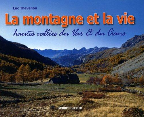 Paysages & vie traditionnelle hautes vallées du Var & du Cians (cantons de Guillaumes, Puget Théniers et Entrevaux) par Luc Thévenon ePub eBook @LIBRE-DNS.CLICRESTO.FR